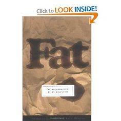 'Fat: The Anthropology of an Obsession'