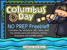"Celebrate Columbus Day with your students using this  Columbus Day FREEBIE!Columbus Day activities include:ABC OrderLabel the PictureGraphic OrganizerChristopher Columbus Was/Had/WantedBuild the Sentence""If I were an explorer..."" writing promptYou may also enjoy these products."