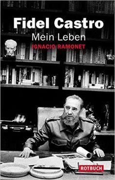 Mein Leben (Rotbuch): Amazon.de: Fidel Castro, Ignacio Ramonet, Barbara Köhler (Übersetzerin): Bücher