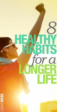 Tips to live a longer life!