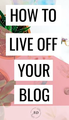 How to Live Off Your Blog | Build A Profitable Online Business #bloggingtips #onlinemarketing #productivity #businesspassion #bloggergirl