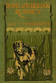 Wessellhoeft--Doris and Her Dog, Rodney--Little Brown, 1900 | Flickr - Photo Sharing!