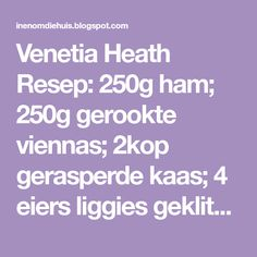 Venetia Heath Resep: 250g ham; 250g gerookte viennas; 2kop gerasperde kaas; 4 eiers liggies geklits; 1ui fyn gesny; 3 eetl koekmeel... Savory Tart, Ham, Recipies, Tarts, Recipes, Mince Pies, Pies, Hams, Tart
