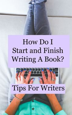 How Do I Start and Finish Writing a Book? Tips for writers by success author Nicolette Brink. www.decisive-empowered-resilient.com #books #writing #writertips