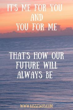 Let's spend our future together...#romanticquotes