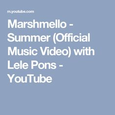 Marshmello - Summer (Official Music Video) with Lele Pons - YouTube
