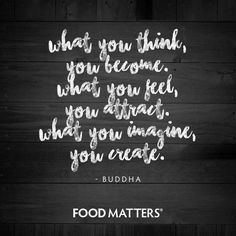 Think. Feel. Imagine.  www.foodmatters.com ‪#foodmatters‬ #FMquotes‬