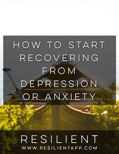 How to Start Recovering from Depression or Anxiety