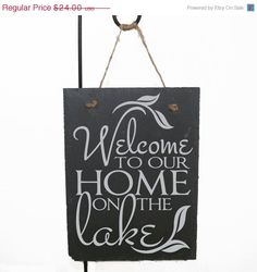 4th of July Sale - Welcome to our home on the lake slate sign - Welcome to our home sign, Lake home sign, Fishing Sign, Father's Day gift, C on Etsy, $20.40