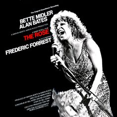 """""""The Rose"""" (1979, Atlantic).  Music from the movie soundtrack.  Contains performances by Bette Midler."""
