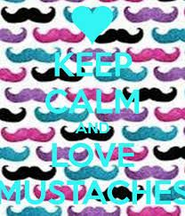 Resultado de imagen para keep calm and love mustaches