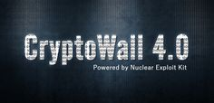 El nuevo y peligroso Cryptowall 4.0 empieza a distribuirse junto al Nuclear Exploit Kit