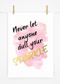 Never let anyone dull your sparkle - wall art print