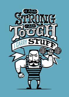 I'm strong. I'm tough.