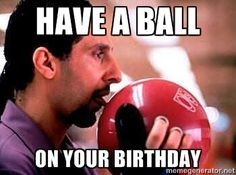 Big Lebowski - have a ball on your birthday