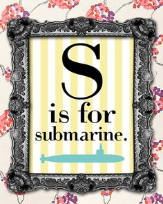 S is for submarine...or in the kiddo's case...Steeb boat :-D
