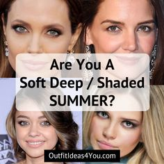 Are You A Shaded Summer? (Soft Summer Deep) A shaded summer is a new season in the 4×4 color system. It is also known as Soft Summer Deep. Soft summer was divided into two seasons. Toned Summer and Shaded Summer.  A shaded summer's dominant characteristic is soft, muted and dark. A shaded summer's coloring is very neutral and soft. It's not really obvious if your skin is warm or cool. You have a combination of dark and light. You may have dark brown hair with soft grey eyes. Or you may have…