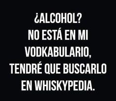Wine Quotes, Dad Quotes, Drunk Memes, Funny Jokes, Alcohol Memes, Funny Alcohol, Jack Daniels Party, Spanish Humor, Funny Inspirational Quotes