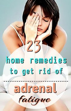 23 Home Remedies For Adrenal Fatigue - Useful Remedies for Adrenal Fatigue Check out the natural 23 effective Home Remedies For Adrenal Fatigue at HomeRemedyHacks. We have summarized list of best methods to resolve Adrenal Fatigue Adrenal Fatigue Treatment, Fatigue Causes, Adrenal Fatigue Symptoms, Chronic Fatigue Syndrome Diet, Adrenal Burnout, Stress Burnout, Adrenal Stress, Natural Cold Remedies, Cold Home Remedies