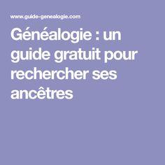 Généalogie : un guide gratuit pour rechercher ses ancêtres