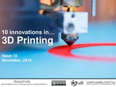 10 innovations in 3d printing - http://www.slideshare.net/ictQATAR/10-ways-people-are-using-3d-printing?qid=1134d3f9-6f2f-446d-8c58-b8a23bb6bf8f&v=default&b=&from_search=12