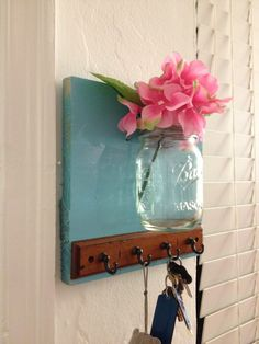 """Like the idea of the previous pin """"You are home.  RELAX""""  combined with a Mason jar for flowers along with my key hook..."""