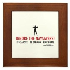 Ignore The Naysayers Framed Tile