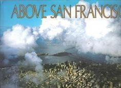 Above San Francisco: A New Collection of Nostalgic and Contemporary Aerial Photographs of the Bay Area, http://www.amazon.com/dp/0918684285/ref=cm_sw_r_pi_awd_v84usb071GYH3