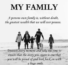 Exceptionnel My Family: A Persons Own Family Is, Without Doubt, The Greatest Wealth That  We Will Ever Possess. Treasure Every Moment And Take The Time To Ensure  That The ...