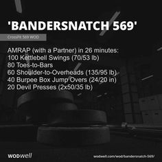 """""""Bandersnatch WOD - AMRAP (with a Partner) in 26 minutes: 100 Kettlebell Swings lb); 80 Toes-to-Bars; 60 Shoulder-to-Overheads lb); 40 Burpee Box Jump Overs in); Wods Crossfit, Spartan Workout, Amrap Workout, Crossfit At Home, Fit Board Workouts, Running Workouts, At Home Workouts, Team Wod, Kettlebell Swings"""
