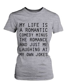 Women's Grey Cotton T-Shirt - My Life Is a Romantic Comedy Funny Graphic Tee #funny #graphictees #graphictee #funnyshirts