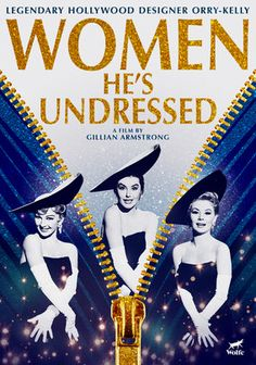 Women He's Undressed. Australia. Hollywood costume design Orry-Kelly is remembered by colleagues and movie stars he dressed, including Angela Lansbury and Jane Fonda. Includes flips featuring his designs. Directed by Gillian Armstrong. 2015