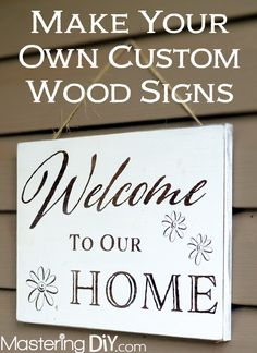 Make Your Own Custom Wood Signs! These look SUPER easy to make, plus you can make any saying you want! Love it!