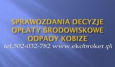 Przygotowanie odpowiedzi na wezwanie z urzędu marszałkowskiego, wydziału ochrony środowiska,tel 502-032-782, uzupełnienie dokumentacji z opłatami środowiskowymi, zezwolenia w ochronie środowiska, decyzje, gospodarka odpadami, http://ekobroker.pl/