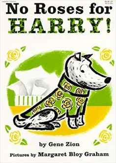 No Roses for Harry! Hardcover Vintage children's book by Gene Zion, pictures by Margaret Bloy Graham, 1958 by on Etsy