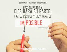 El hace posible lo imposible!