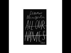 Dinaw Mengestu author of All Our Names
