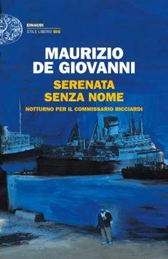 Maurizio de Giovanni, Serenata senza nome, Stile libero Big - DISPONIBILE ANCHE IN EBOOK