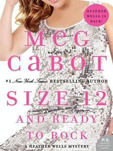 Size 12 and Ready to Rock by Meg Cabot | Mystery | Summer break . . . and the livin' ain't easy! Just because the students at New York College have flown the coop doesn't mean assistant residence hall director Heather Wells can relax. Fischer Hall is busier than ever, filled with squealing thirteen- and fourteen-year-old girls attending the first ever Tania Trace Teen Rock Camp, hosted by pop sensation Tania Trace herself. | Find it at PCLS: http://catalog.popelibrary.org/polaris/