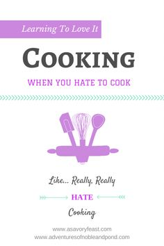 If you wish you enjoyed cooking more, these tips are for you! Learning to Love it: Cooking {Guest Post from @nobleandpond}