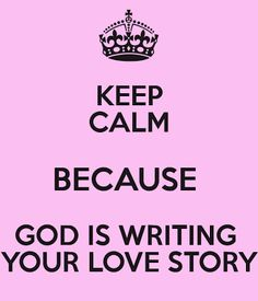 God is writing our love story