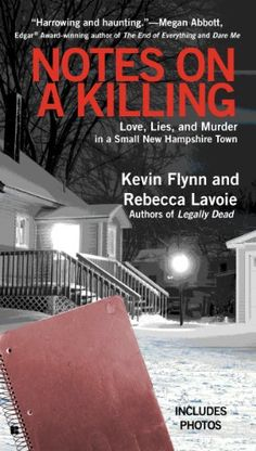 Notes on a Killing: Love, Lies, and Murder in a Small New Hampshire Town by author Kevin Flynn. Evidence was bleak: no blood, no DNA, no body. Until detectives found notes hidden beneath a leather chair that turned out to be a playbook for murder. #KevinFlynn #RebeccaLavoie #Murder #TrueCrime #TrueCrimeBooks #MissingLeads