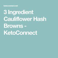 3 Ingredient Cauliflower Hash Browns - KetoConnect