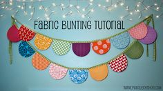 fabric bunting tutorial - now I have to learn how to make bias tape!