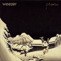 """""""pinkerton,"""" weezer - this album really made pre pubescent adolescence for me - emo, I know (premo)"""
