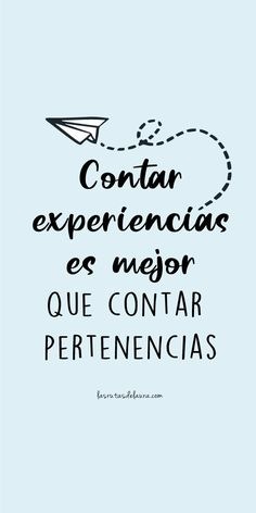 🌎¡Frases para viajeros! 🌎 Contar experiencias es mejor que contar pertenencias #viajes #frasesparaviajeros #frasesdeviajes #inspiración #motivación Motivational Phrases, Inspirational Quotes, Insta Posts, Sweet Words, Design Quotes, Travel Quotes, Motivation Inspiration, Picture Quotes, Sentences