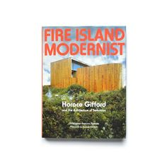 Fire Island Modernist: Horace Gifford and the Architecture of Seduction #dwellshop #architecturebook #modernistdesign #modernarchitecture