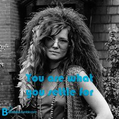 """""""You are what you settle for.""""   ―  Janis Lyn Joplin  #Recordando"""