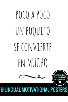 "Motivate your class to put forth the effort with this motivational poster in Spanish & ENGLISH. ""Poco a poco, un poquito se convierte en mucho."" Translates to: Little by little, a little becomes a lot! Print and frame."