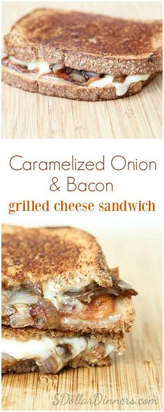 Caramelized Onion and Bacon Grilled Cheese Sandwich from 5DollarDinners.com